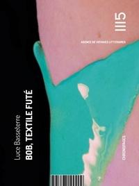 Luce Basseterre - Bob, textile futé.