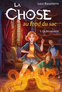 Luce Basseterre - La chose au fond du sac Tome 1 : La rencontre.