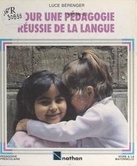 Luce Bérenger et Christian Baraja - Pour une pédagogie réussie de la langue.