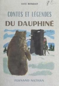 Luce Bosquet et  Beuville - Contes et légendes du Dauphiné.