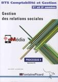 Luce Bouscarle et Jean Aldon - Gestion des relations sociales BTS Comptabilité et Gestion 1re et 2e années - Processus 4, Applications PGI.