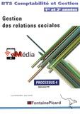 Luce Bouscarle et Jean Aldon - Processus 4 Gestion des relations sociales BTS CG 1re et 2e années.