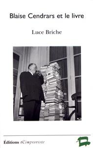 Luce Briche - Blaise Cendrars et le livre.