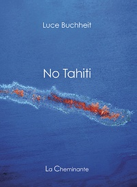 Luce Buchheit - No Tahiti.
