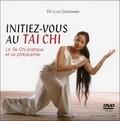 Luce Condamine - Initiez-vous au Tai-Chi - Le Tai-Chi pratique et sa philosophie. 1 DVD