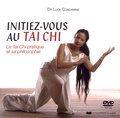 Luce Condamine - Initiez-vous au Tai Chi - Le Tai Chi pratique et sa philosophie. 1 DVD