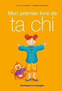 Luce Condamine et Isabelle Charbonneau - Mon premier livre de taï chi.