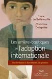 Luce de Bellefeuille et Christine Delepière - Les arrière-boutiques de l'adoption internationale - Une invitation à des remises en question.
