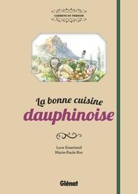 Luce Emeriaud et Marie-Paule Roc - La bonne cuisine dauphinoise.