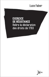 Luce Faber - Exercice de résistance - Relire la déclaration des droits de 1793.