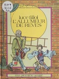 Luce Fillol - L'allumeur de rêves.