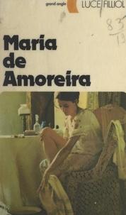 Luce Fillol - Maria de Amoreira.