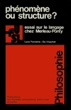 Luce Fontaine-de Visscher - Phénomène ou structure ? - Essai sur le langage chez Merleau-Ponty.