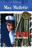 Luce Fontaine - Max Mallette Le secret du Santa Rosa.