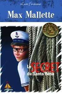 Luce Fontaine - Max Mallette Le secret du Santa Rosa.
