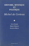Luce Giard et Hervé Martin - Histoire, mystique et politique - Michel de Certeau.