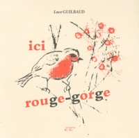 Luce Guilbaud - Ici rouge-gorge.