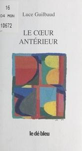 Luce Guilbaud - Le coeur antérieur.
