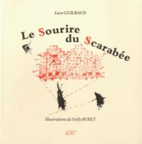 Luce Guilbaud - Le sourire du scarabée.