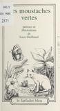 Luce Guilbaud - Les moustaches vertes.