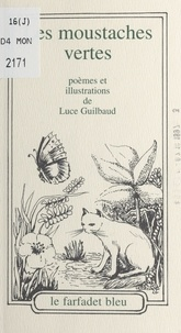 Luce Guilbaud - Les moustaches vertes.