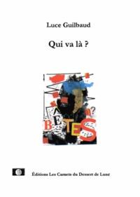 Luce Guilbaud - Qui va là ?.
