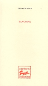 Luce Guilbaud - Sanguine.