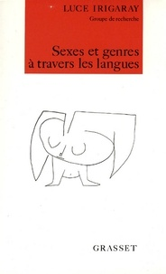 Luce Irigaray - Sexes et genres à travers les langues.