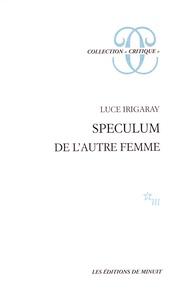 Luce Irigaray - Speculum - De l'autre femme.