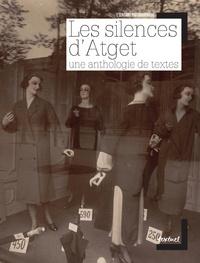 Les silences d'Atget- Une anthologie de textes - Luce Lebart | Showmesound.org