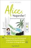 Luce Michel - Alice, superbe !.