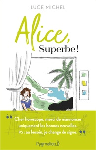 Luce Michel - Alice, superbe !.