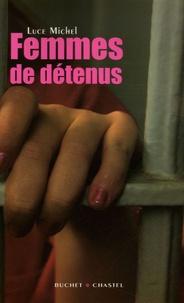 Luce Michel - Femmes de détenus.