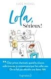Luce Michel - Lola, sérieux !.