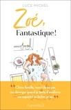 Luce Michel - Zoé, fantastique !.