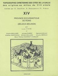 Luce Pietri - Topographie chrétienne des cités de la Gaule des origines au milieu du VIIIe siècle - Volume 14, Province ecclésiastique de Reims (Belgica secunda).