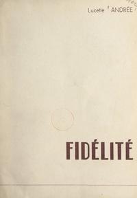 Lucette Andrée - Fidélité.