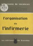 Lucette Bellin et Germaine Le Guillant-Le Hénaff - L'organisation de l'infirmerie.