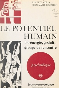 Lucette Colin et Jean-Marie Lemaître - Le potentiel humain.