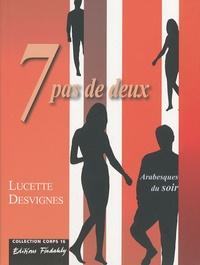 Lucette Desvignes - Sept pas de deux - Arabesques du soir.