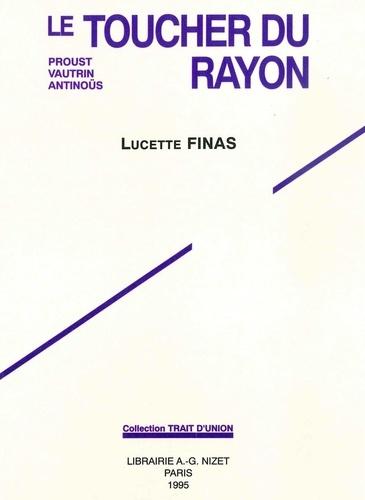 Lucette Finas - Le toucher du rayon.