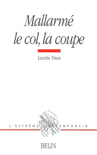 Lucette Finas - Mallarmé, le col, la coupe.
