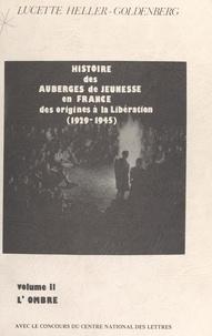 Lucette Heller-Goldenberg et  Faculté des Lettres et Science - Histoire des auberges de jeunesse en France, des origines à la Libération, 1929-1945 (2). L'ombre.