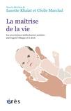 Lucette Khaïat et Cécile Marchal - La maîtrise de la vie - Les procréations médicalement assistées interrogent l'éthique et le droit.