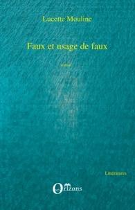 Lucette Mouline - Faux et usage de faux.