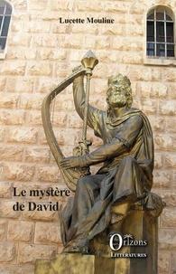 Lucette Mouline - Le mystère de David.