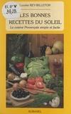 Lucette Rey-Billeton et Yvan Audouard - Les bonnes recettes du soleil - La cuisine provençale simple et facile.