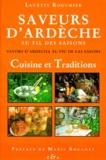Lucette Rouchier - SAVEURS D'ARDECHE AU FIL DES SAISONS. - Cuisine et traditions.