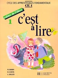 Lucette Salles et Raymonde Costa - C'est à lire CE1 - Cahier de l'élève 1. Edition 1991.