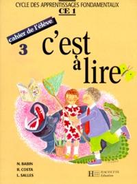 Lucette Salles et Raymonde Costa - C'est à lire CE1 - Cahier de l'élève 3. Edition 1991.